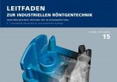 Fraunhofer Vision Leitfaden zur industriellen Röntgentechnik