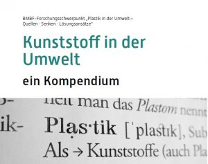Der Diskurs zu Plastik in der Umwelt soll mithilfe des Kompendiums auf eine gemeinsame fachliche Basis gestellt werden. (Bild: Fraunhofer Umsicht)